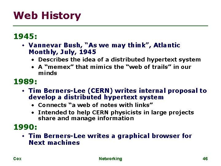 "Web History 1945: Vannevar Bush, ""As we may think"", Atlantic Monthly, July, 1945 •"