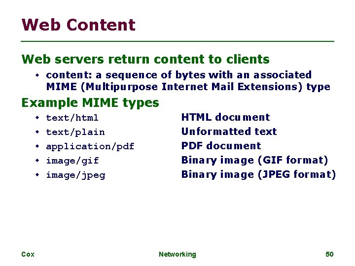 Web Content Web servers return content to clients content: a sequence of bytes with