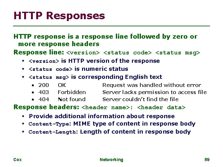 HTTP Responses HTTP response is a response line followed by zero or more response