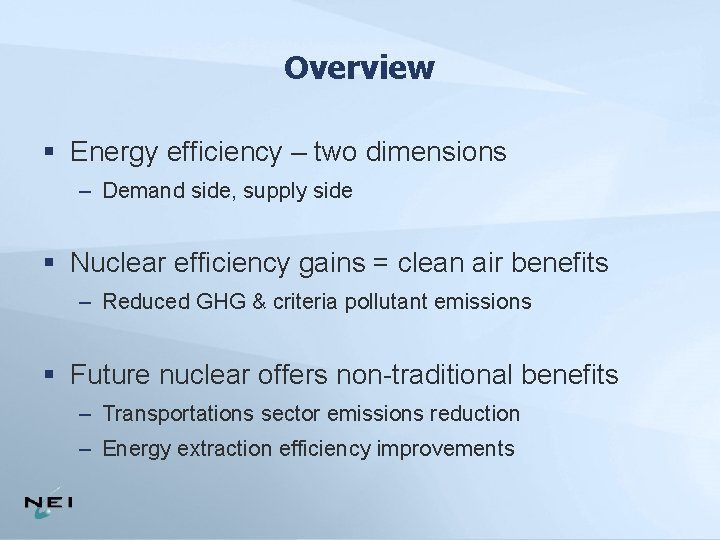 Overview § Energy efficiency – two dimensions – Demand side, supply side § Nuclear