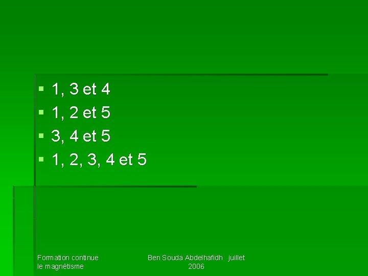 § § 1, 3 et 4 1, 2 et 5 3, 4 et 5