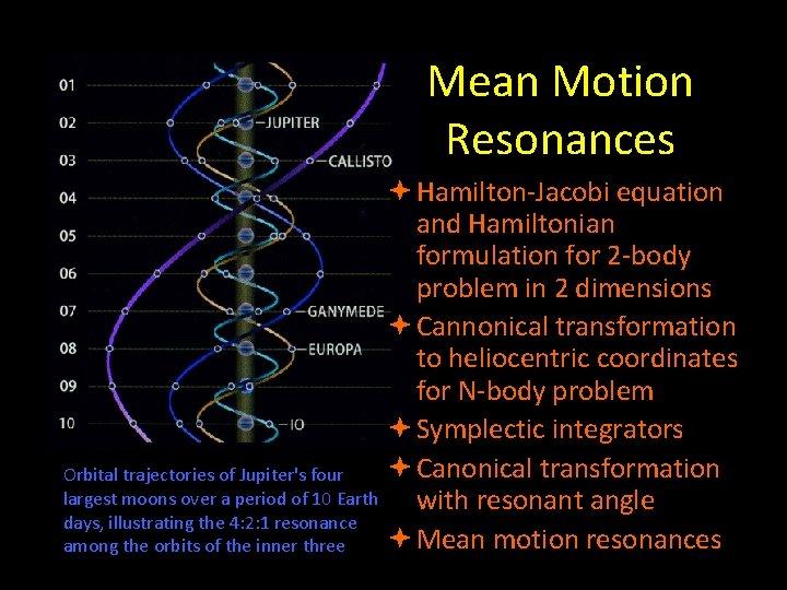 Mean Motion Resonances Hamilton-Jacobi equation and Hamiltonian formulation for 2 -body problem in 2