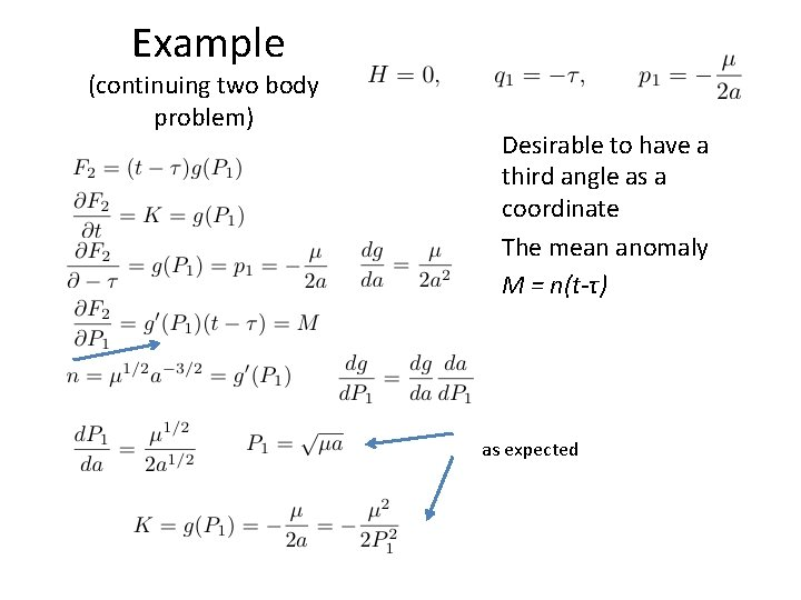 Example (continuing two body problem) Desirable to have a third angle as a