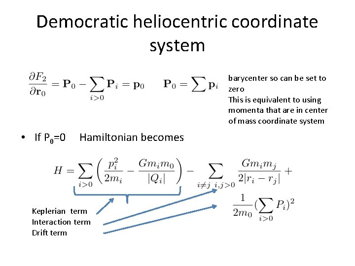 Democratic heliocentric coordinate system barycenter so can be set to zero This is equivalent
