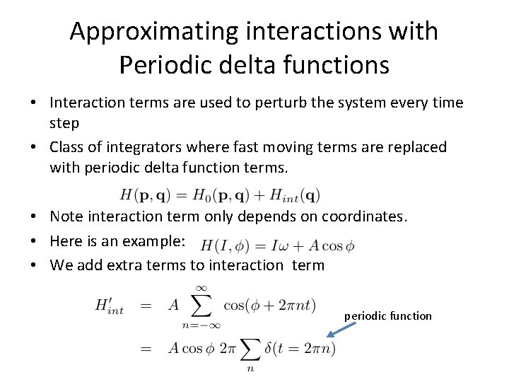 Approximating interactions with Periodic delta functions • Interaction terms are used to perturb the