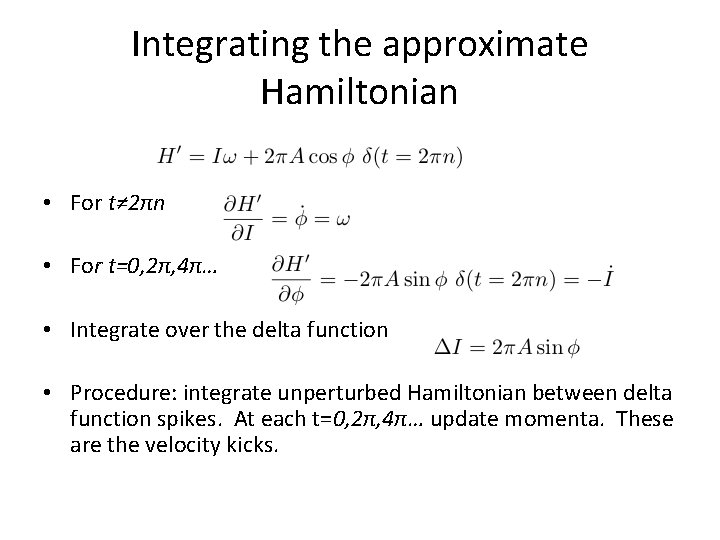 Integrating the approximate Hamiltonian • For t≠ 2πn • For t=0, 2π, 4π… •