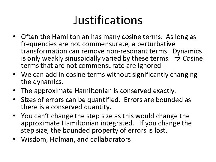 Justifications • Often the Hamiltonian has many cosine terms. As long as frequencies are