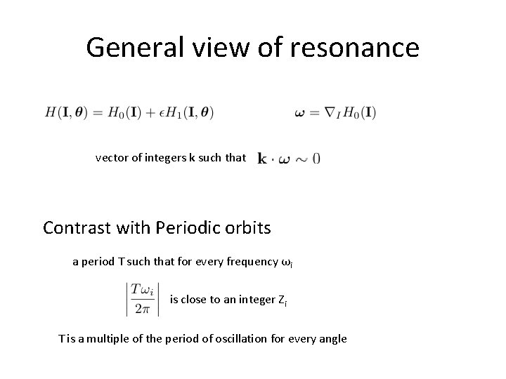 General view of resonance vector of integers k such that Contrast with Periodic orbits