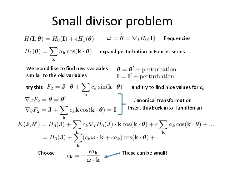 Small divisor problem frequencies expand perturbation in Fourier series We would like to find