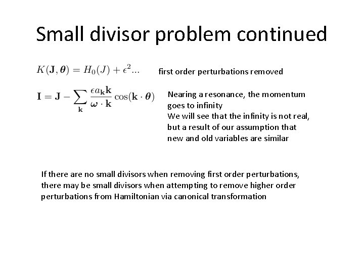 Small divisor problem continued first order perturbations removed Nearing a resonance, the momentum goes