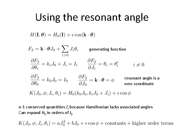 Using the resonant angle generating function resonant angle is a new coordinate n-1 conserved