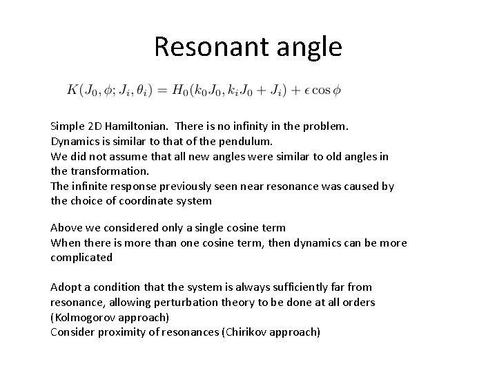 Resonant angle Simple 2 D Hamiltonian. There is no infinity in the problem. Dynamics