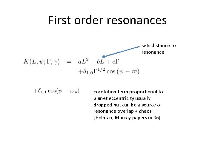First order resonances sets distance to resonance corotation term proportional to planet eccentricity usually