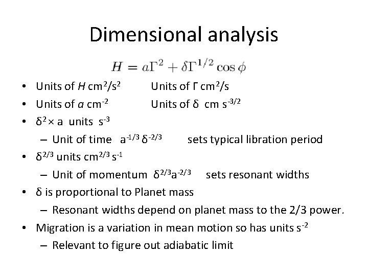Dimensional analysis • Units of H cm 2/s 2 Units of Γ cm 2/s