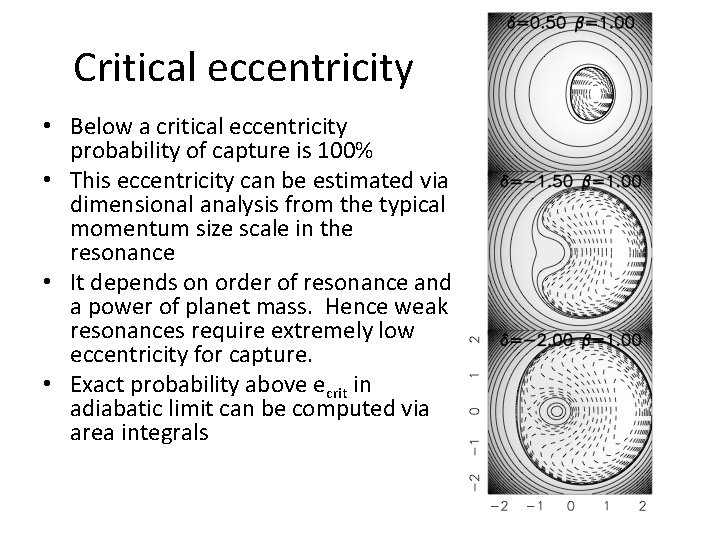 Critical eccentricity • Below a critical eccentricity probability of capture is 100% • This