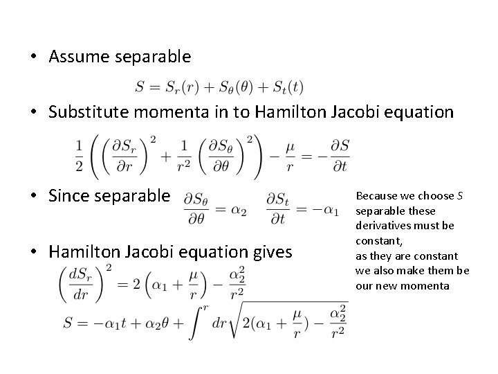 • Assume separable • Substitute momenta in to Hamilton Jacobi equation • Since