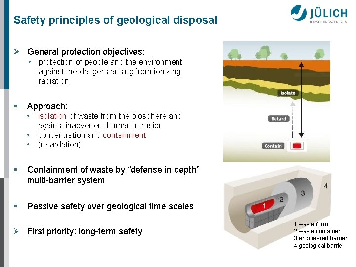 Safety principles of geological disposal Ø General protection objectives: • protection of people and