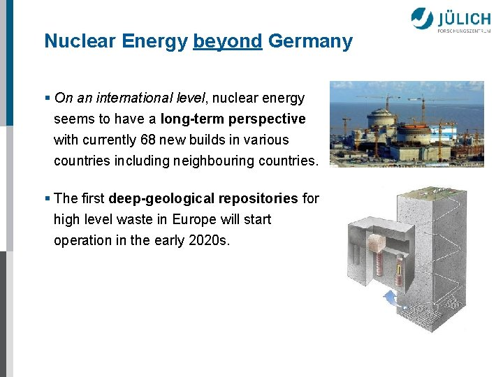 Nuclear Energy beyond Germany § On an international level, nuclear energy seems to have