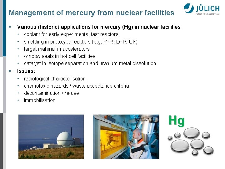 Management of mercury from nuclear facilities § Various (historic) applications for mercury (Hg) in