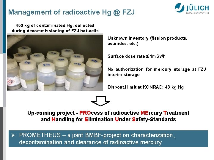 Management of radioactive Hg @ FZJ 450 kg of contaminated Hg, collected during decommissioning