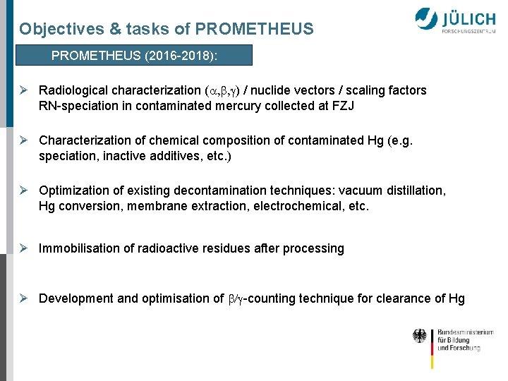 Objectives & tasks of PROMETHEUS (2016 -2018): Ø Radiological characterization (a, b, g) /