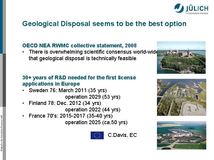 Geological Disposal seems to be the best option Mitglied in der Helmholtz-Gemeinschaft OECD NEA