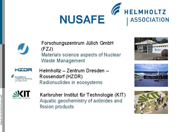 Forschungszentrum Jülich Gmb. H (FZJ) Materials science aspects of Nuclear Waste Management Mitglied in