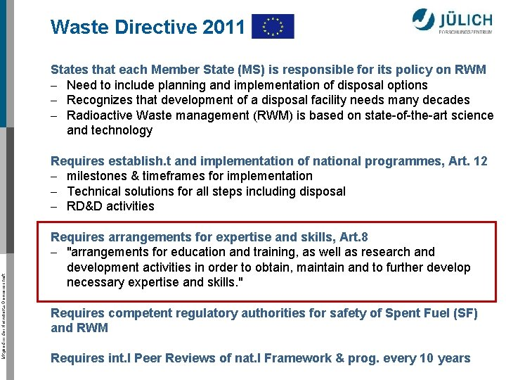 Waste Directive 2011 States that each Member State (MS) is responsible for its policy