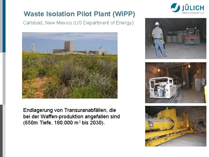 Waste Isolation Pilot Plant (WIPP) Carlsbad, New Mexico (US Department of Energy) Endlagerung von