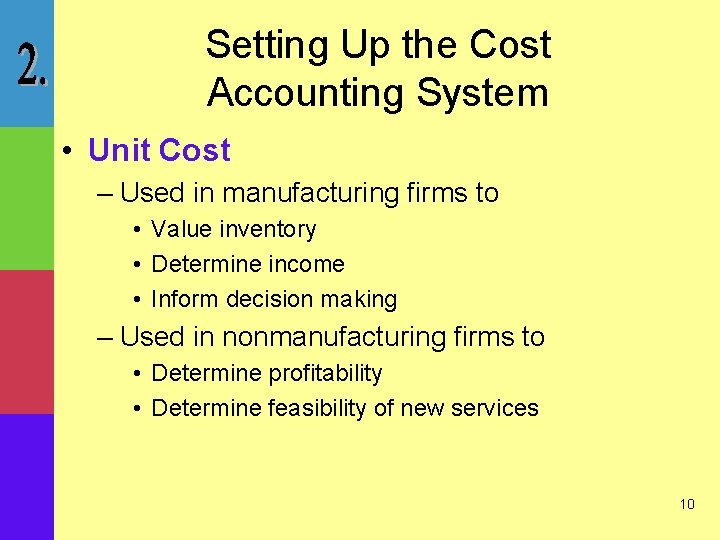 Setting Up the Cost Accounting System • Unit Cost – Used in manufacturing firms