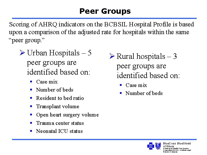 Peer Groups Scoring of AHRQ indicators on the BCBSIL Hospital Profile is based upon