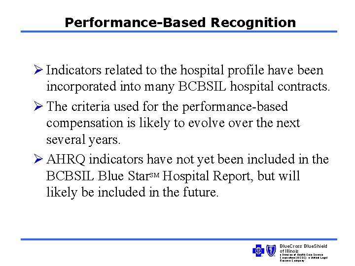 Performance-Based Recognition Ø Indicators related to the hospital profile have been incorporated into many