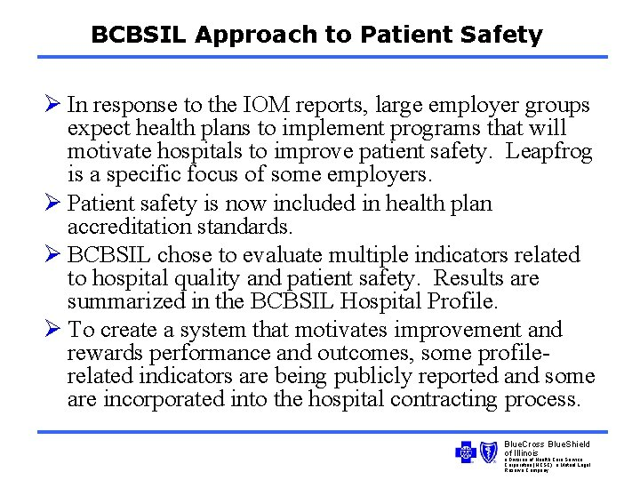 BCBSIL Approach to Patient Safety Ø In response to the IOM reports, large employer