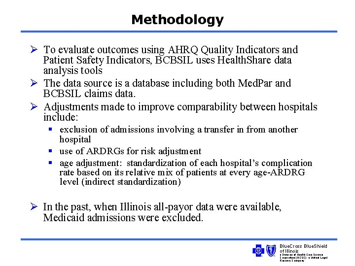Methodology Ø To evaluate outcomes using AHRQ Quality Indicators and Patient Safety Indicators, BCBSIL