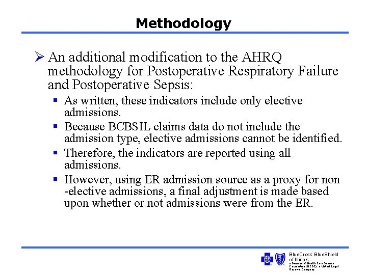 Methodology Ø An additional modification to the AHRQ methodology for Postoperative Respiratory Failure and
