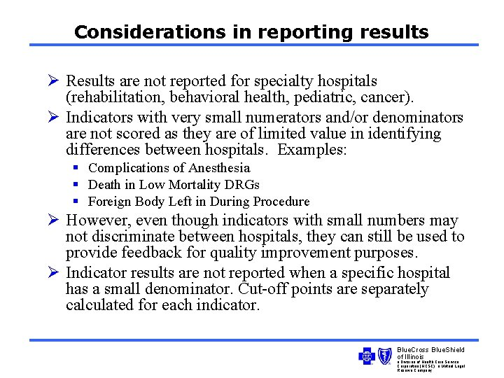 Considerations in reporting results Ø Results are not reported for specialty hospitals (rehabilitation, behavioral