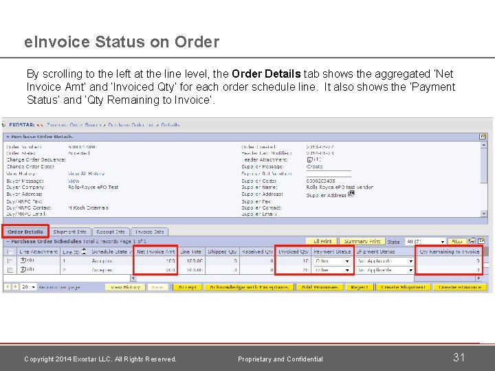 e. Invoice Status on Order By scrolling to the left at the line level,