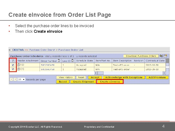 Create e. Invoice from Order List Page • • Select the purchase order lines