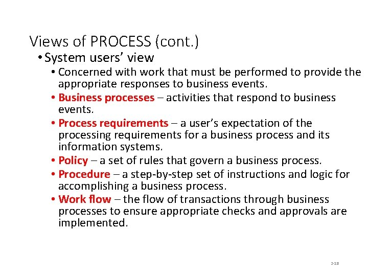 Views of PROCESS (cont. ) • System users' view • Concerned with work that