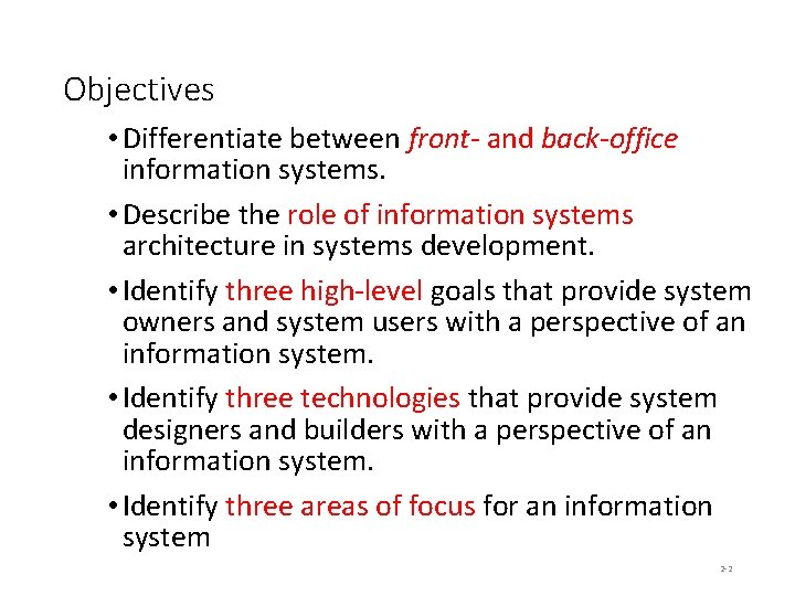 Objectives • Differentiate between front- and back-office information systems. • Describe the role of
