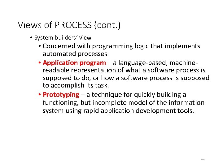 Views of PROCESS (cont. ) • System builders' view • Concerned with programming logic