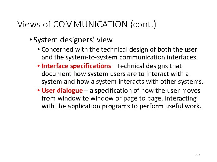 Views of COMMUNICATION (cont. ) • System designers' view • Concerned with the technical