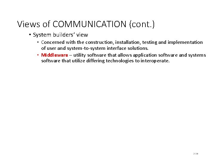 Views of COMMUNICATION (cont. ) • System builders' view • Concerned with the construction,
