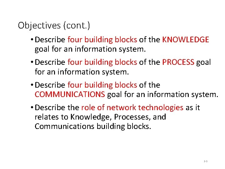 Objectives (cont. ) • Describe four building blocks of the KNOWLEDGE goal for an