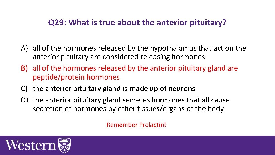 Q 29: What is true about the anterior pituitary? A) all of the hormones