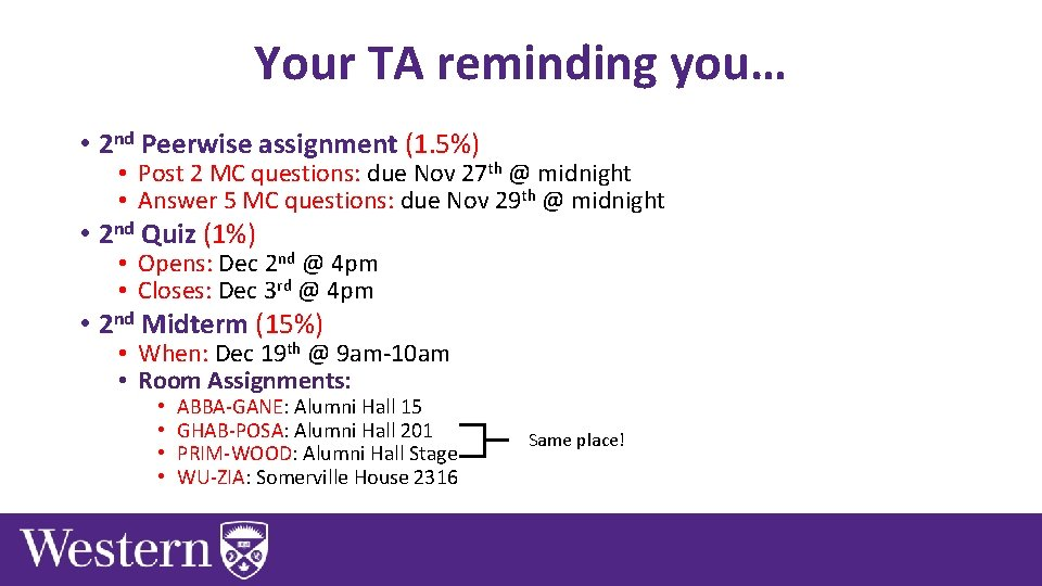 Your TA reminding you… • 2 nd Peerwise assignment (1. 5%) • Post 2