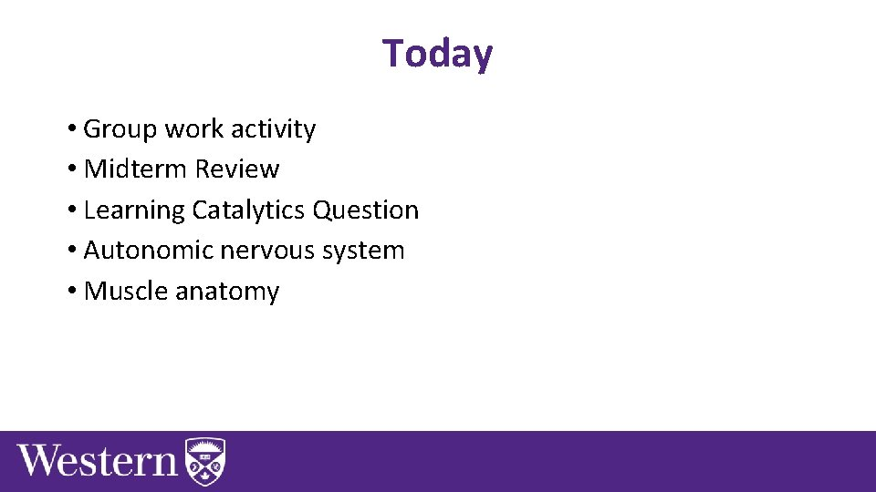 Today • Group work activity • Midterm Review • Learning Catalytics Question • Autonomic