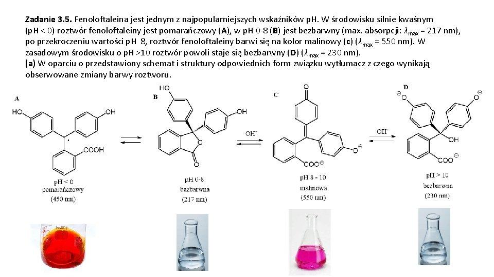 Zadanie 3. 5. Fenoloftaleina jest jednym z najpopularniejszych wskaźników p. H. W środowisku silnie