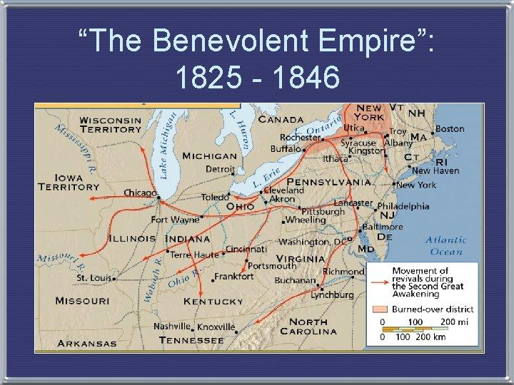 """""""The Benevolent Empire"""": 1825 - 1846"""