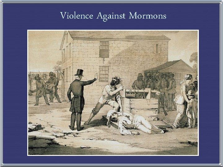 Violence Against Mormons